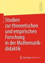 Studien zur theoretischen und empirischen Forschung in der Mathematikdidaktik