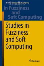 Studies in Fuzziness and Soft Computing
