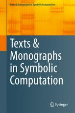 Texts & Monographs in Symbolic Computation