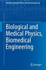 Biological and Medical Physics, Biomedical Engineering