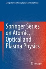Springer Series on Atomic, Optical, and Plasma Physics