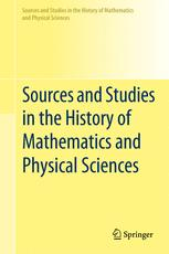 Sources and Studies in the History of Mathematics and Physical Sciences