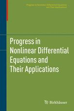 Progress in Nonlinear Differential Equations and Their Applications