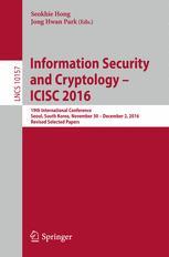 Information Security and Cryptology – ICISC 2016