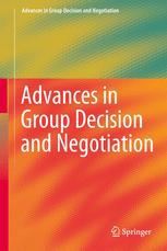 Advances in Group Decision and Negotiation