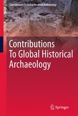 Contributions To Global Historical Archaeology