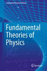 Fundamental Theories of Physics
