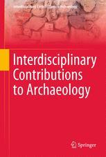 Interdisciplinary Contributions to Archaeology
