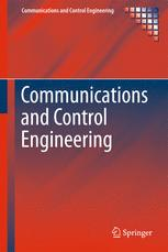 Communications and Control Engineering