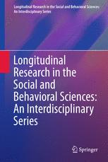 Longitudinal Research in the Social and Behavioral Sciences: An Interdisciplinary Series