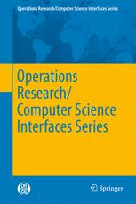 Operations Research/Computer Science Interfaces Series