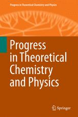 Progress in Theoretical Chemistry and Physics