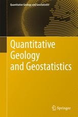 Quantitative Geology and Geostatistics