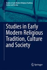 Studies in Early Modern Religious Tradition, Culture and Society