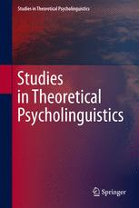 Studies in Theoretical Psycholinguistics