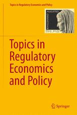 Topics in Regulatory Economics and Policy