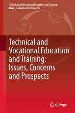 Technical and Vocational Education and Training: Issues, Concerns and Prospects