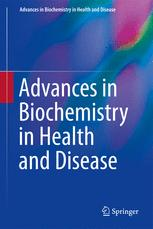 Advances in Biochemistry in Health and Disease