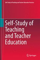 Self-Study of Teaching and Teacher Education Practices