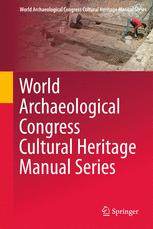 World Archaeological Congress Cultural Heritage Manual Series