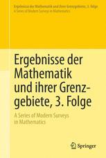 Ergebnisse der Mathematik und ihrer Grenzgebiete. 3. Folge / A Series of Modern Surveys in Mathematics