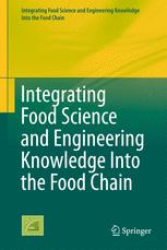 Integrating Food Science and Engineering Knowledge Into the Food Chain