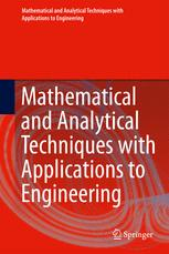 Mathematical and Analytical Techniques with Applications to Engineering
