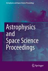 Astrophysics and Space Science Proceedings