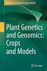 Plant Genetics and Genomics: Crops and Models