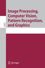 Image Processing, Computer Vision, Pattern Recognition, and Graphics