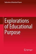 Explorations of Educational Purpose