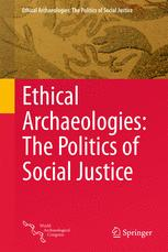 Ethical Archaeologies: The Politics of Social Justice
