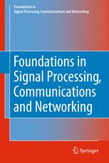 Foundations in Signal Processing, Communications and Networking