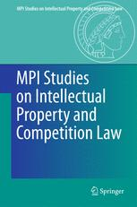 MPI Studies on Intellectual Property and Competition Law
