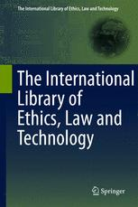 The International Library of Ethics, Law and Technology