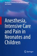 Anesthesia, Intensive Care and Pain in Neonates and Children