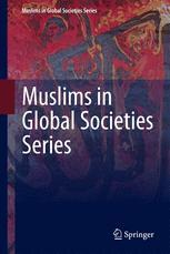 Muslims in Global Societies Series