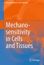 Mechanosensitivity in Cells and Tissues