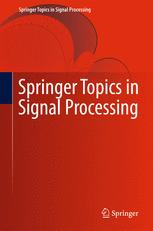 Springer Topics in Signal Processing