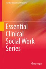 Essential Clinical Social Work Series