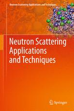 Neutron Scattering Applications and Techniques