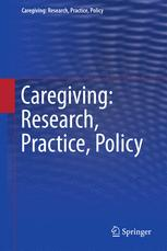 Caregiving: Research • Practice • Policy