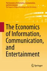 The Economics of Information, Communication, and Entertainment