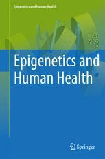 Epigenetics and Human Health