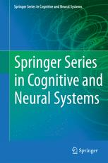 Springer Series in Cognitive and Neural Systems