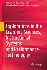 Explorations in the Learning Sciences, Instructional Systems and Performance Technologies