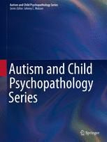 Autism and Child Psychopathology Series