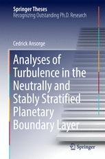 Analyses of Turbulence in the Neutrally and Stably Stratified Planetary Boundary Layer