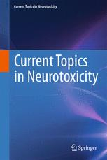 Current Topics in Neurotoxicity