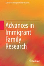 Advances in Immigrant Family Research